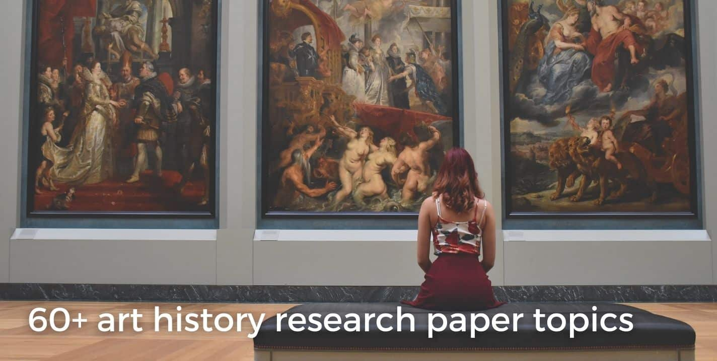 60 + art history research paper topics image